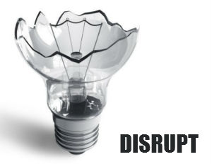 """disruptive innovation"""
